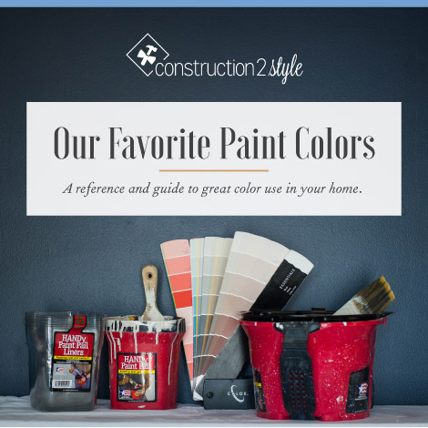 You're guide to the best paint colors for your home | construction2style