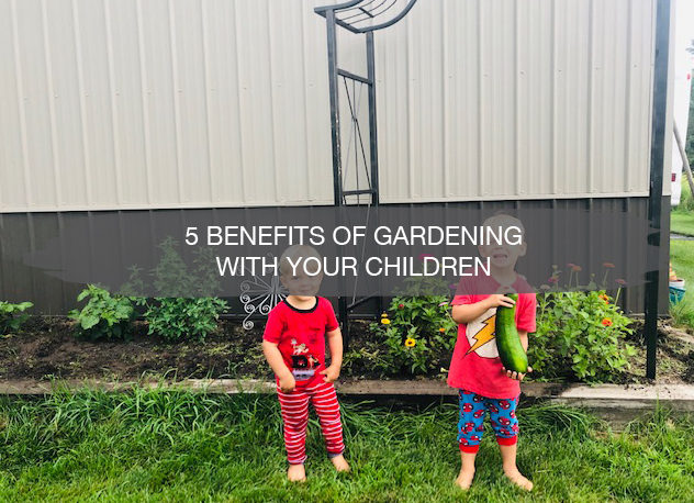 5 Benefits of Gardening with Your Children