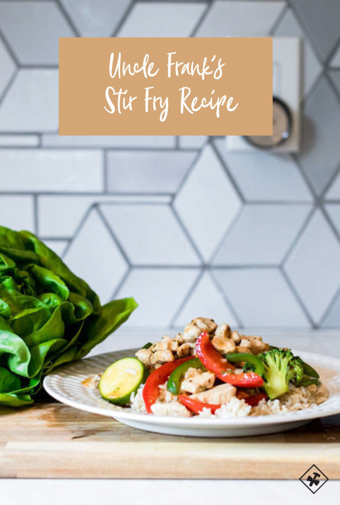 Uncle Frank's Stir Fry Recipe | construction2style