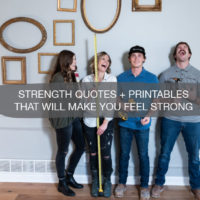 Strength Quotes + Printables That Will Make You Feel Strong