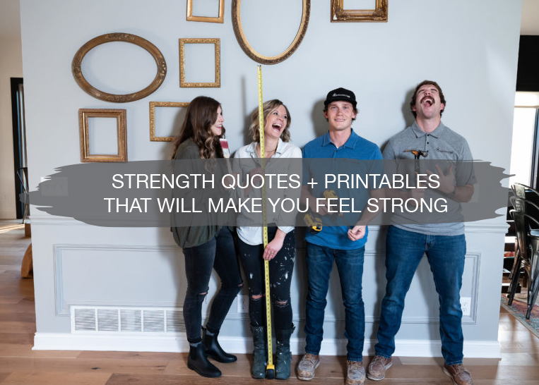 Strength Quotes + Printables That Will Make You Feel Strong 1